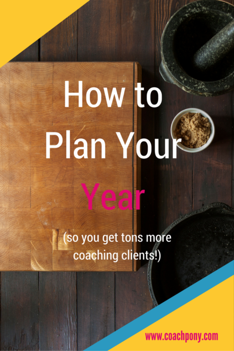 How to plan your year (so you get tons more coaching clients!)