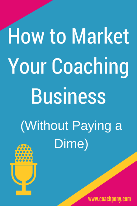 Three free things you can do right now to market your new coaching business!