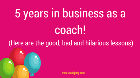 5 years in the coaching business, here's the good, bad, and hilarious lessons I've learned!