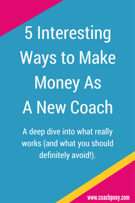 5 interesting ways to make money as a new coach - #5 will surprise you!