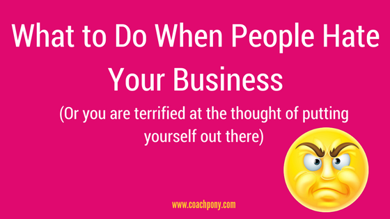 What to do when people hate your business | coaching business | entreprenuer