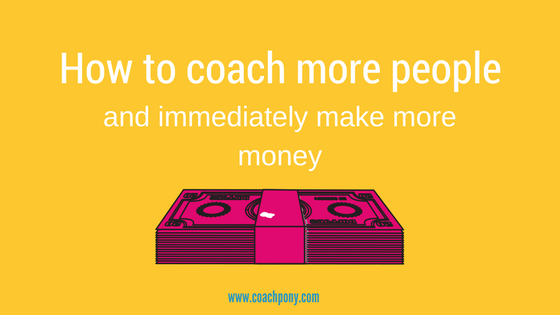 Here's how to make more money as a coach