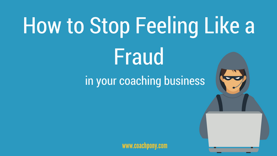 Stop feeling like a fraud in your coaching business