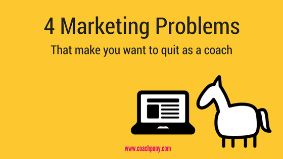 Marketing Problems that make you want to quit | Marketing help | Coaching Advice