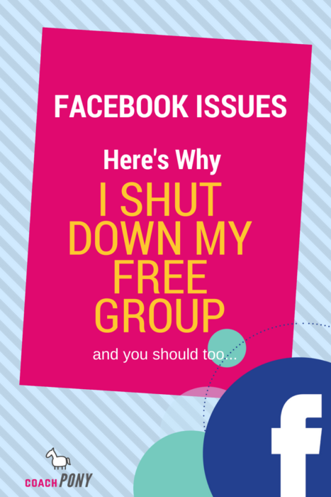 The business reason for closing my free Facebook Group