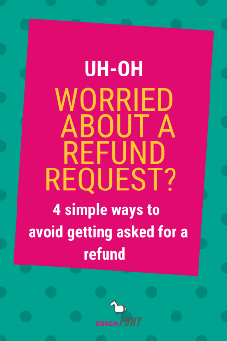 4 simple ways to keep clients from refunding your coaching