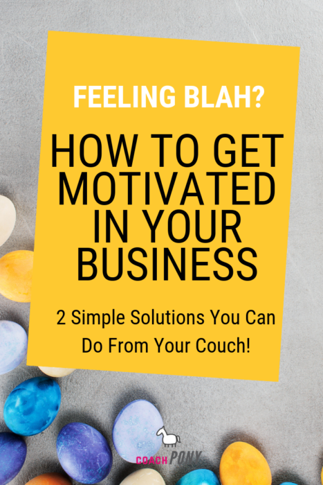 how to get motivated in your business