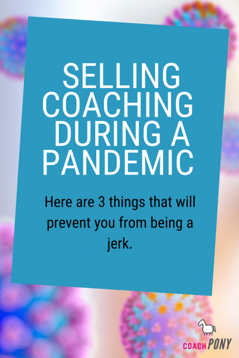 Selling coaching during a pandemic