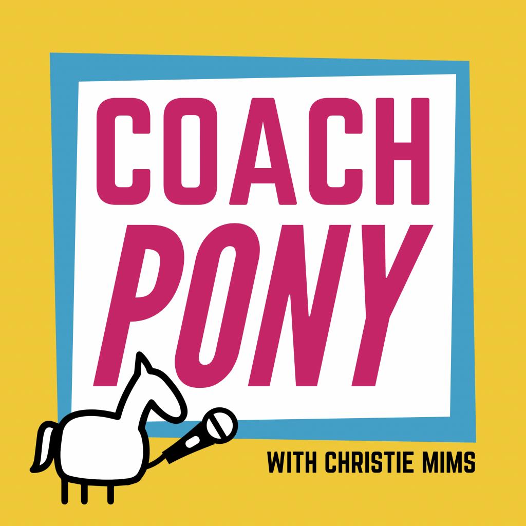 Coach Pony Podcast with Christie Mims